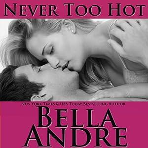 Never Too Hot Audiobook