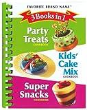 3 Books in 1 Party Treats/Kids' Cake Mix/Super Snacks Cookbook (Favorite Brand Name)