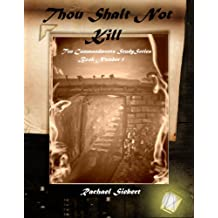 Thou Shalt Not Kill (The Ten Commandments Study Series Book 1)