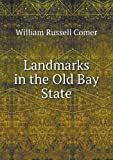 Landmarks in the Old Bay State, William Russell Comer, 5518832435