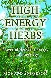 High Energy Herbs, Richard Anderson, 1496057015