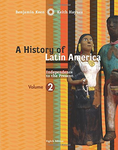A History of Latin America, Volume 2: Independence to Present - Keen Benjamin