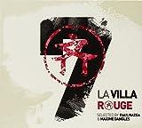 La Villa Rouge 7 Selected By Paul Nazca & Maxime D by Paul Nazca & Maxime Dangles
