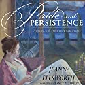 Pride and Persistence Audiobook by Jeanna Ellsworth Narrated by Nancy Peterson