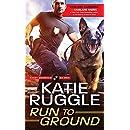 Run to Ground (Rocky Mountain K9 Unit Book 1)