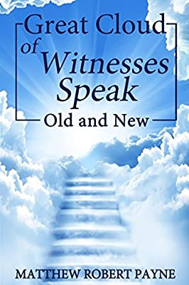 Great Cloud of Witnesses Speak: Old and New
