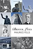 Bristol Lives, Maurice Fells, 1906236429