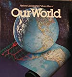 National Geographic Picture Atlas of Our World, national geographic, 0870448137