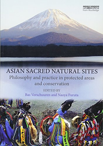 Asian Sacred Natural Sites: Philosophy and practice in protected areas and conservation ()