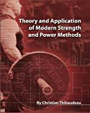 Theory and Application of Modern Strength and Power Methods: Modern methods of attaining super-strength