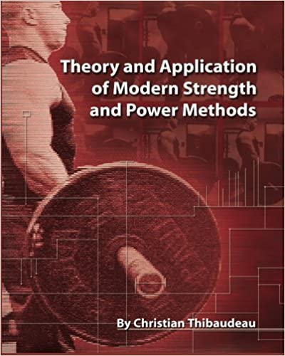 Book Theory and Application of Modern Strength and Power Methods: Modern methods of attaining super-strength