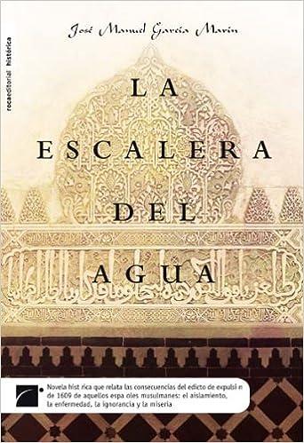 Escalera Del Agua,La: Amazon.es: García Marín, José Manuel: Libros