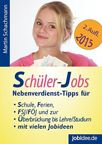 Schüler-Jobs: Nebenverdienst-Tipps für Schule, Ferien, FSJ, FÖJ und zur Überbrückung bis Lehre /Studium