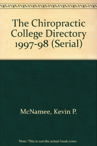 The Chiropractic College Directory 1997-98 (Serial)