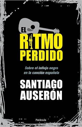 El ritmo perdido (ATALAYA): Amazon.es: Santiago Auserón Marruedo ...