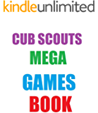 Tried and Tested Mega Games Book for Cubs: Volumes 1-3 plus many new games