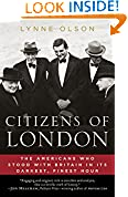 #8: Citizens of London: The Americans Who Stood with Britain in Its Darkest, Finest Hour