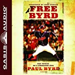Free Byrd: The Power of the Liberated Life | Paul Byrd