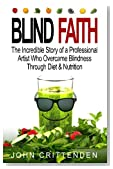 Blind Faith: Reverse Macular Degeneration Thru Diet & Nutrition