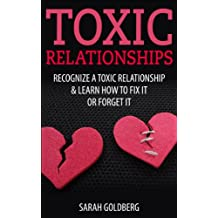 Toxic Relationships: Recognize A Toxic Relationship & Letting Go Of Toxic Relationships