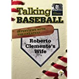 Talking Baseball with Ed Randall - Pittsburgh Pirates - Bonus Roberto Clemente's Wife Vol.1