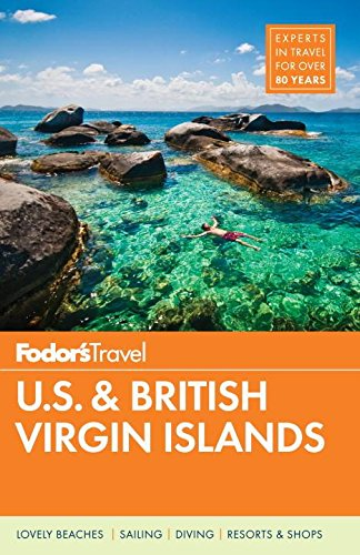 Fodor's U.S. & British Virgin Islands (Full-color Travel Guide) (Best Caribbean Diving Destinations)