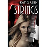 Strings: A Rockstar Romance thriller (The Black Eagles Series Book 1)