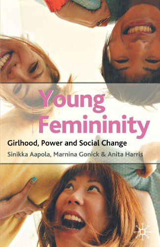 Young Femininity: Girlhood, Power and Social Change