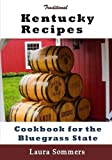 Traditional Kentucky Recipes: Cookbook for the Bluegrass State (Cooking Around the World) (Volume 9)