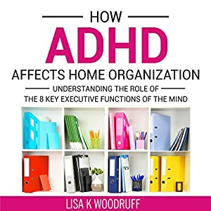 How ADHD Affects Home Organization Audiobook