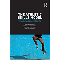 The Athletic Skills Model: Optimizing Talent Development Through Movement Education