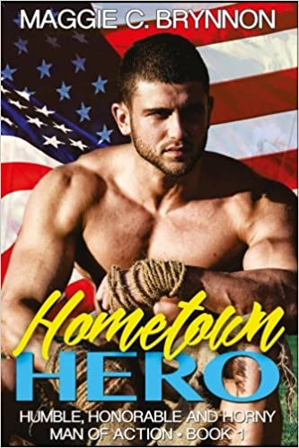 Hometown Hero: Humble, Honorable and Horny: Volume 1 (Man of Action Series)