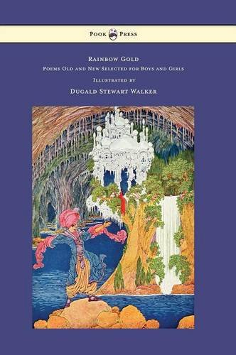 Download Rainbow Gold - Poems Old and New Selected for Boys and Girls - Illustrated by Dugald Stewart Walker pdf