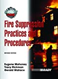 img - for Fire Suppression Practices and Procedures (Brady Fire) by Eugene E Mahoney (2007-04-02) book / textbook / text book