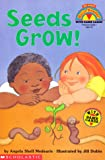 Seeds Grow!: Level 1 (My First Hello Reader!)