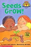 Seeds Grow!, Angela Shelf Medearis, 0590379747
