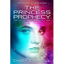 The Princess Prophecy (The Soterian Chronicles Book 1)