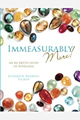Immeasurably More!: An in-depth study of Ephesians Paperback