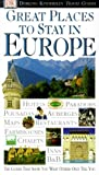 Great Places to Stay in Europe, Dorling Kindersley Publishing Staff and DK Travel Writers Staff, 078944626X