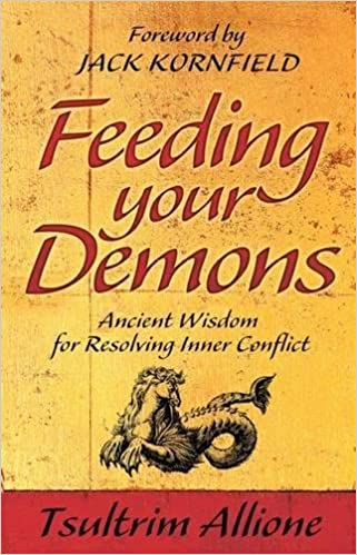 Feeding Your Demons: Ancient Wisdom For Resolving Inner Conflict por Tsultrim Allione epub