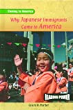 Why Japanese Immigrants Came to America, Lewis K. Parker, 0823964639