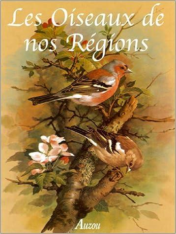 Les Oiseaux de nos régions
