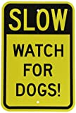 SmartSign 3M Engineer Grade Reflective Sign, Legend ''Slow - Watch For Dogs!'', 18'' high x 12'' wide, Black on Yellow