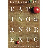 Eating With Your Anorexic: A Mother's Memoir