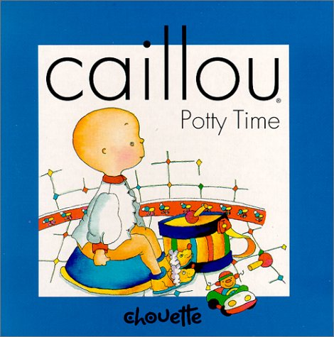 Potty Time (Caillou) (Potty Training Caillou)