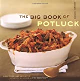 img - for The Big Book of Potluck: Good Food - and Lots of It - for Parties, Gatherings, and All Occasions book / textbook / text book