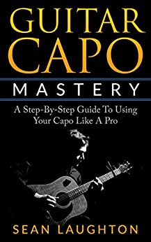 Guitar Capo Mastery Step Step ebook product image