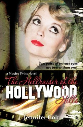 The Hellraiser of the Hollywood Hills: A McAfee Twins Novel
