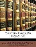 Thirteen Essays on Education, Christopher Cookson and Edmund Whytehead Howson, 1146437749