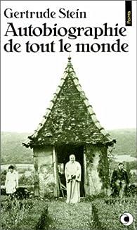 Autobiographie de tout le monde par Gertrude Stein